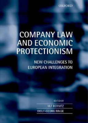 Company Law and Economic Protectionism: New Challenges to European Integration