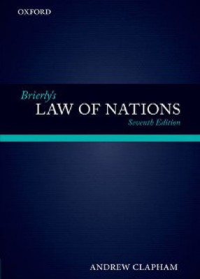 Brierly's Law of Nations: An Introduction to the Role of International Law in International Relations (7ed)