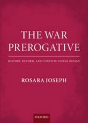 The War Prerogative: History, Reform, and Constitutional Design