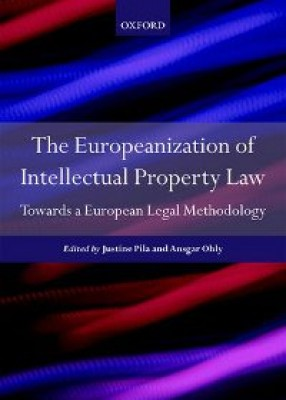 Europeanisation of Intellectual Property Law: Towards a European Legal Methodology