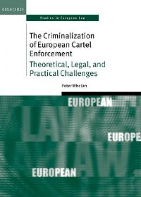 Criminalization of European Cartel Enforcement: Theoretical, Legal, and Practical Challenges
