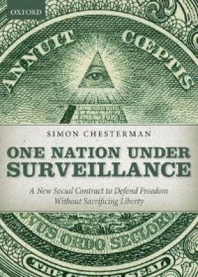 One Nation Under Surveillance: A New Social Contract to Defend Freedom Without Sacrificing Liberty