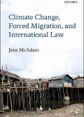 Climate Change, Forced Migration and International Law pb