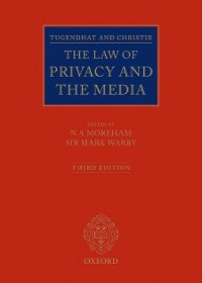 Tugendhat and Christie: The Law of Privacy and The Media (3ed)