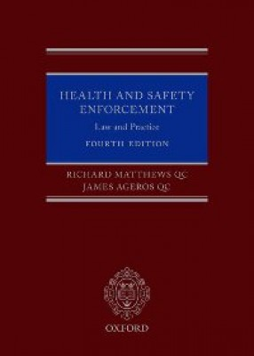 Health and Safety Enforcement: Law and Practice (4ed)