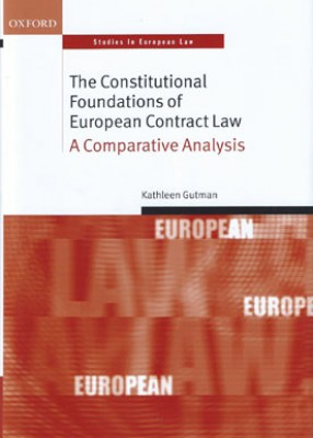 The Constitutional Foundations of European Contract Law: A Comparative Analysis