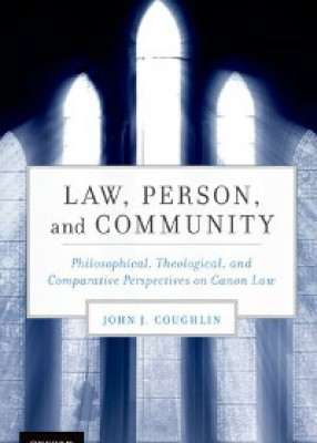 Law, Person and Community: Philosophical, Theological and Comparative Perspectives on Canon Law