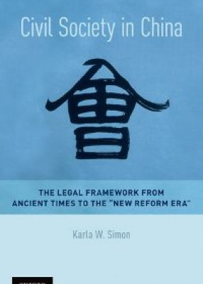 Civil Society in China: The Legal Framework from Ancient Times to the New Reform Era