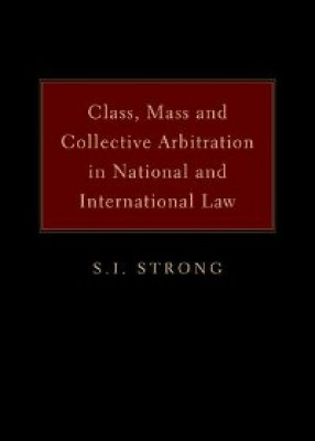Class, Mass and Collective Arbitration in National and International Law