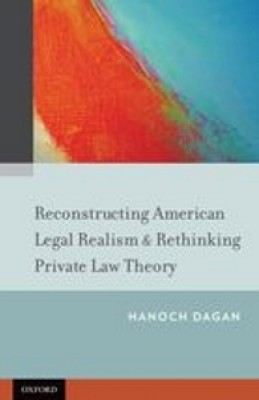 Reconstructing American Legal Realism & Rethinking Private Law Theory