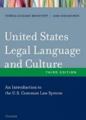 United States Legal Language and Culture: An Introduction to the U.S. Common Law System (3ed)