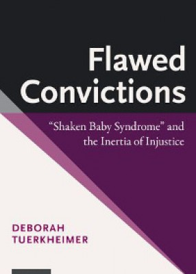 Flawed Convictions: Shaken Baby Syndrome and the Inertia of Injustice