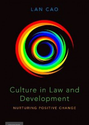 Culture in Law and Development: Nurturing Positive Change