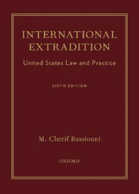 International Extradition: US Law & Practice (6ed)
