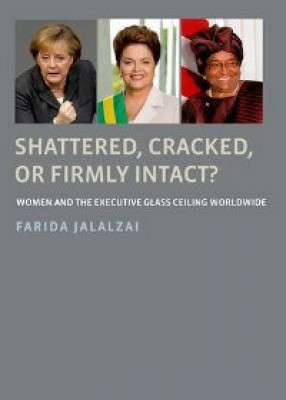 Shattered, Cracked, or Firmly Intact?: Women and the Executive Glass Ceiling Worldwide