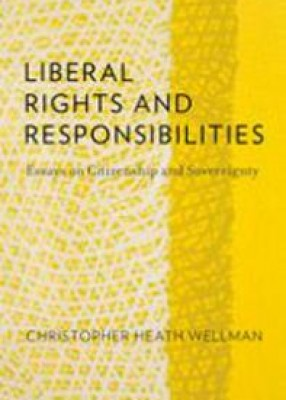 Liberal Rights and Responsibilities: Essays on Citizenship anc Sovereignty