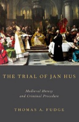 Trial of Jan Hus Medieval Heresy and Criminal Procedure