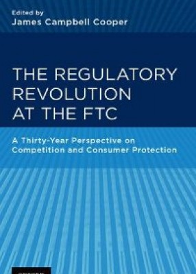 The Regulatory Revolution at the FTC: A Thirty-Year Perspective on Competition and Consumer Protection