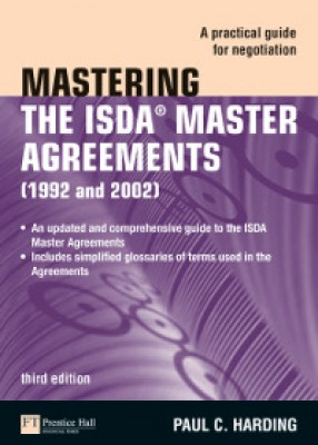 Mastering the ISDA Master Agreements: A Practical Guide for Negotiation (3ed)