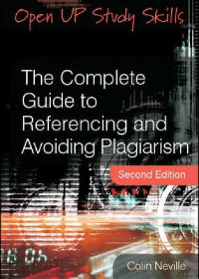Complete Guide to Referencing and Avoiding Plagiarism (2ed)