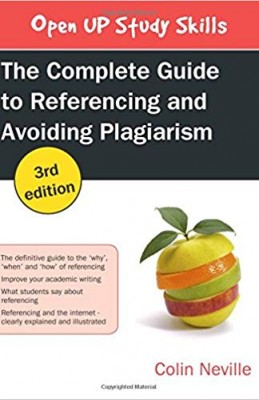 Complete Guide to Referencing and Avoiding Plagiarism (3ed)
