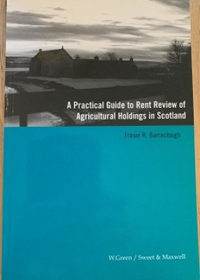 Practical Guide to Rent Review of Agricultural Holdings in Scotland
