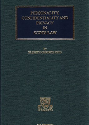 Personality, Confidentiality and Privacy in Scots Law
