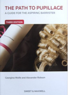 Path to Pupillage: A Guide for the Aspiring Barrister (3ed)