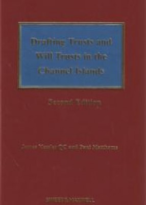 Drafting Trusts & Will Trusts in the Channel Islands (2ed)
