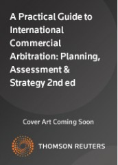 Practical Guide to International Commercial Arbitration: Assessment, Planning and Strategy (2ed)