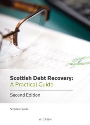 Scottish Debt Recovery: A Practical Guide (2ed)
