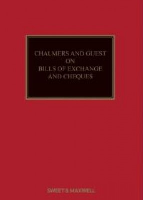 Chalmers and Guest on Bills of Exchange, Cheques and Promissory Notes (18ed)