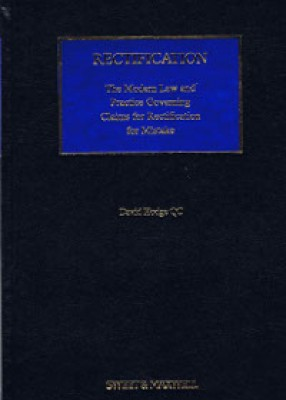 Rectification: The Modern Law And Practice Governing Claims for Rectification for Mistakes (2ed)