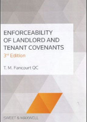 Enforceability of Landlord & Tenant Covenants (3ed)