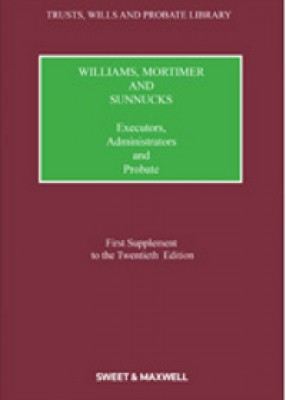 Williams, Mortimer & Sunnocks: Executors, Administrators & Probate (1st supplement 20ed)