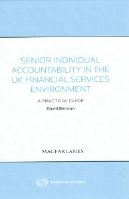 Senior Individual Accountability in the UK Financial Services Environment: A Practical Handbook for Significant Influence Function (SIF) Holders