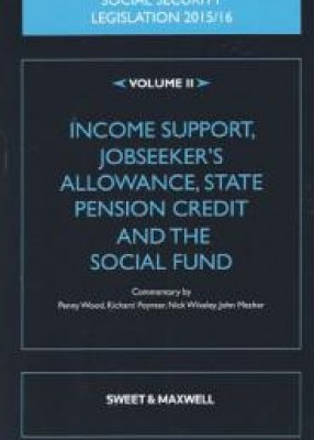 Social Security Legislation 2015 Vol 2: Income Support, Jobseeker's Allowance, State Pension Credit and the Social Fund