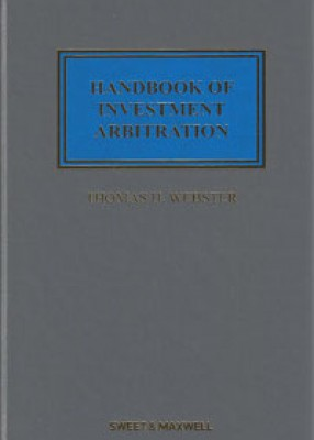 Handbook of Investment Arbitration: Commentary, Precedents and Models for ICSID Arbitration