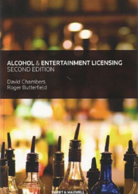 Alcohol & Entertainment Licensing: A Practical Guide (2ed)
