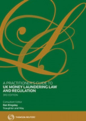 Practitioner's Guide to UK Money Laundering Law & Regulation (3ed)