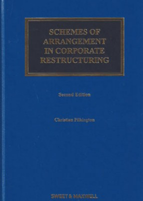 Schemes of Arrangement in Corporate Restructuring: Law and Practice (2ed)