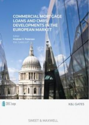 Commercial Mortgage Loans and CMBS: Developments in the European Market (3ed)