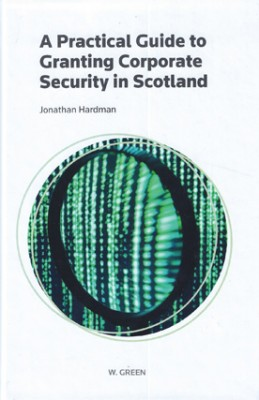 Practical Guide to Granting Corporate Security in Scotland