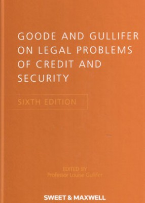 Goode & Gullifer: Legal Problems of Credit & Security (6ed)