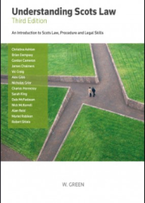 Understanding Scots Law: An Introduction to Scots Law, Procedure and Skills (3ed)