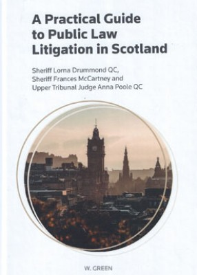 Practical Guide to Public Law Litigation in Scotland