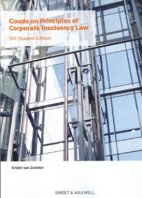 Goode on Principles of Corporate Insolvency Law (5ed) Student Edition