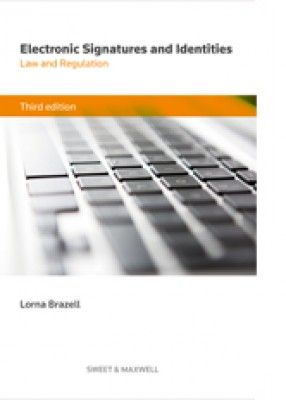 Electronic Signatures and Identities: Law and Regulation (3ed)