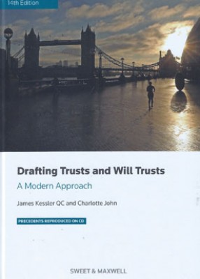 Drafting Trusts and Will Trusts: A Modern Approach (14ed)