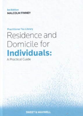 Residence and Domicile for Individuals: A Practical Guide (3ed)